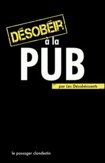 Désobéir à la pub-Les Désobéissants