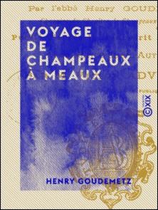 Voyage de Champeaux à Meaux - Fait en 1785-Henry Goudemetz , Victor Advielle