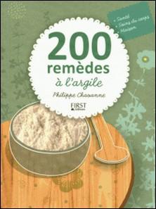 200 remèdes à l'argile-Philippe Chavanne