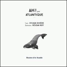 AH! Pour Atlantique-Réjean Roy , Sylvain Rivière