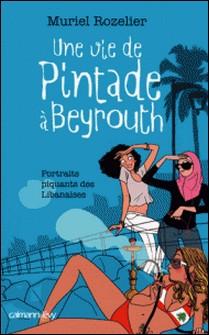 Une vie de pintade à Beyrouth-Muriel Rozelier