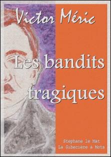 Les bandits tragiques-Victor Méric