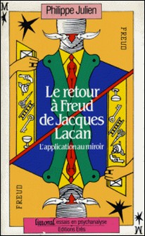 Le Retour à Freud de Jacques Lacan - L'application au miroir-Philippe Julien