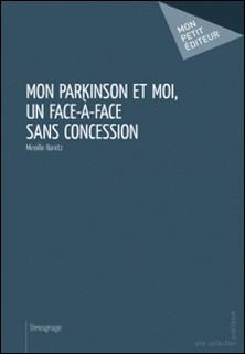Mon Parkinson et moi, un face à face sans concession-Mireille Banitz