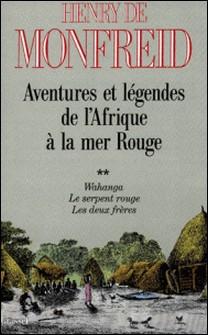 Aventures et légendes de l'Afrique à la mer Rouge T02-Henry de Monfreid