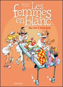 Les Femmes en Blanc Tome 6-Raoul Cauvin , Philippe Bercovici