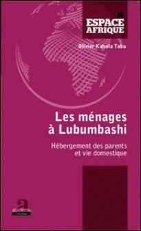 Ménages à Lubumbashi - Hébergement des parents et vie domestique-Olivier Kahola Tabu
