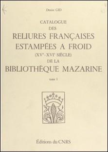 CATALOGUE DES RELIURES FRANCAISES ESTAMPEES A FROID, XVE-XVIE SIECLES, DE LA BIBLIOTHEQUE MAZARINE. 2 VOLUMES-Denise Gid