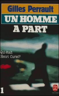 Un homme à part (1) - Qui était Henri Curiel ?-Sylvie Braibant , Gilles Perrault