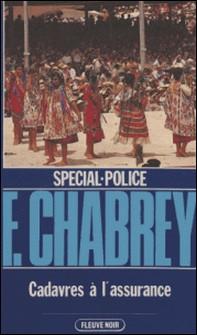 Spécial-police : Cadavres à l'assurance-François Chabrey