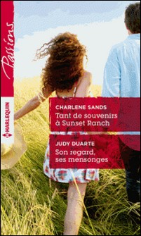 Tant de souvenirs à Sunset Ranch - Son regard, ses mensonges-Charlene Sands , Judy Duarte