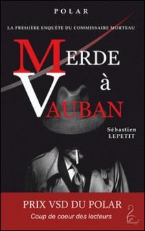Merde à Vauban-Sébastien Lepetit