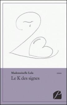 Le K des signes-Mademoiselle Lola