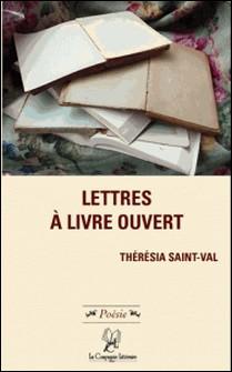 Lettres à livre ouvert - Poésie du texte-Thérésia Saint Val