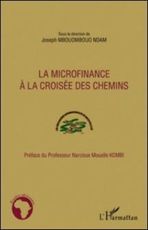 La microfinance à la croisée des chemins-Joseph Mbouombouo Ndam