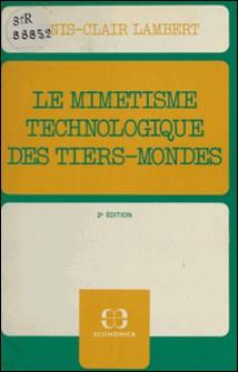 Le mimétisme technologique des Tiers-Mondes : plaidoyer pour le recours à des techniques intermédiaires et différenciées-Denis-Clair Lambert