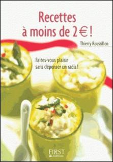 Recettes à moins de 2 euros !-Thierry Roussillon
