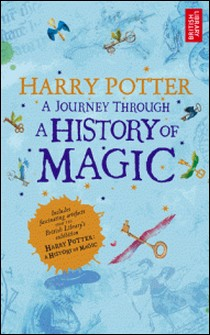 Harry Potter - A Journey Through A History of Magic-British Library