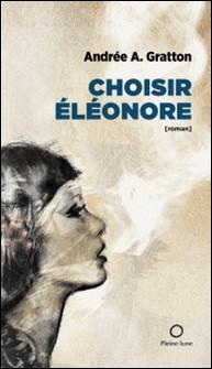 Choisir Éléonore-Andrée A. Gratton , Marc-Antoine Zouéki
