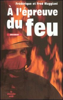 A l'épreuve du feu-Frédérique Maggiani , Fred Maggiani