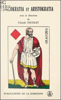 Demokratia et Aristokratia, à propos de Caius Gracchus : Mots grecs et réalités romaines-Claude Nicolet