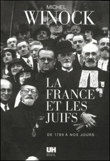 La France et les Juifs - De 1789 à nos jours-Michel Winock