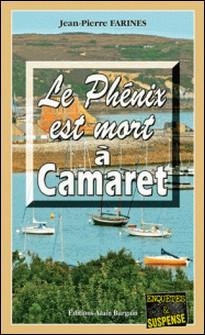 Le Phénix est mort à Camaret - Saga policière-Jean-Pierre Farines