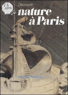Découvrir la nature à Paris-Georges Feterman