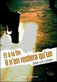 Et à la fin il n'en restera qu'un-Jean-Luc Luciani