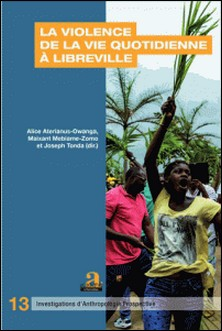 La violence de la vie quotidienne à Libreville-Alice Aterianus-Owanga , Maixant Mebiame-Zomo