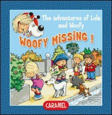 Woofy Missing! - Fun Stories for Children-Edith Soonckindt , Mathieu Couplet