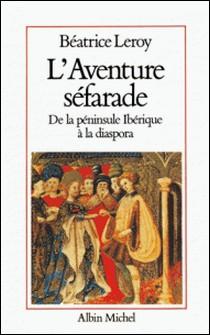 L'Aventure séfarade - De la péninsule ibérique à la diaspora-auteur
