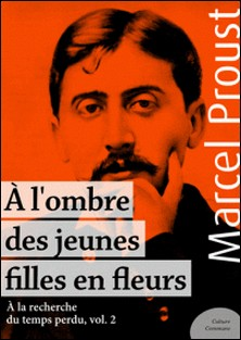À l'ombre des jeunes filles en fleurs - À la recherche du temps perdu, volume 2-Marcel Proust