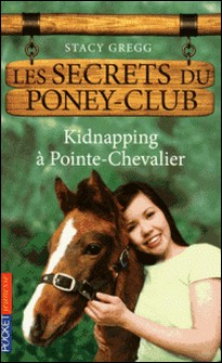 Les secrets du poney-club Tome 6-Stacy Gregg