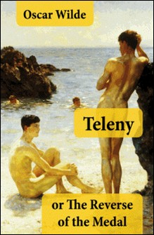 Teleny, or The Reverse of the Medal (A Gay Erotica Classic attributed to Oscar Wilde)-Oscar Wilde