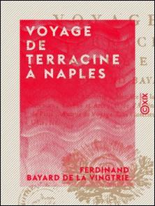Voyage de Terracine à Naples-Ferdinand Bayard de la Vingtrie