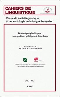 Dynamiques plurilingues : transpositions politiques et didactique. 39/2 - Cahiers de linguistique-A.Y. Kara , M. Kebbas , Moussa Daff