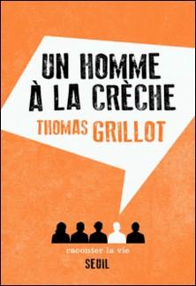 Un homme à la crèche-Thomas Grillot