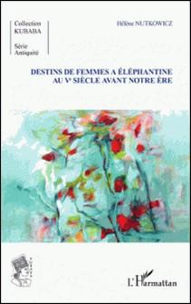 Destins de femmes à Eléphantine au Ve siècle avant notre ère-Hélène Nutkowicz