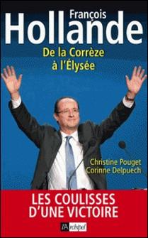 Les Coulisses d'une victoire- de tulle à l'Elysees-Christine Pouget , Corinne Delpuech