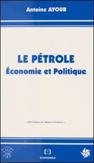 LE PETROLE . ECONOMIE & POLITIQUE-A Ayoub