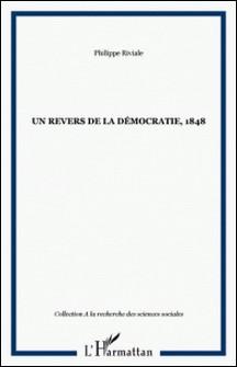 Un revers de la démocratie, 1848-Philippe Riviale