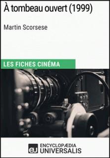 À tombeau ouvert de Martin Scorsese - Les Fiches Cinéma d'Universalis-Encyclopaedia Universalis