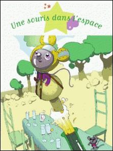Une souris dans l'espace-Gwendal Blondelle , Sophie De Mullenheim