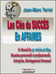 Les clés du succès en affaires - Entrainez-vous à réussir-Jean-Marc TERREL
