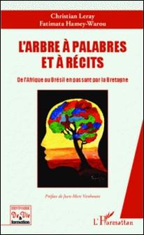 L'arbre à palabres et à récits - De l'Afrique au Brésil en passant par la Bretagne-Christian Leray , Fatimata Hamey-Warou