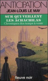 Chroniques des temps à venir Tome 11 - Sur qui veillent les Achachilas-auteur