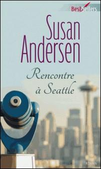 Rencontre à Seattle-Susan Andersen