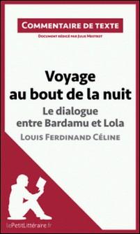 Voyage au bout de la nuit de Céline - Le dialogue entre Bardamu et Lola - Commentaire de texte-Julie Mestrot , lePetitLittéraire.fr