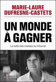 Un monde à gagner - La lutte des classes au tribunal-Marie-Laure Dufresne-Castets